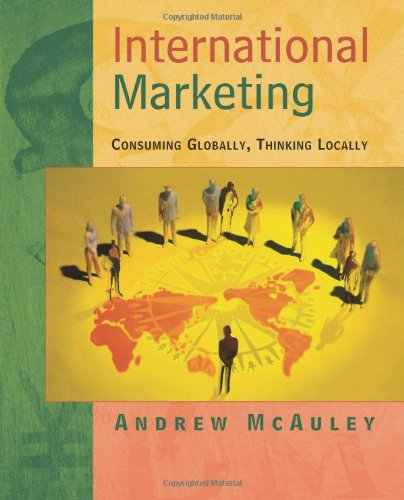 International Marketing: Consuming Globally, Thinking Locally