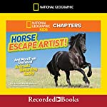 National Geographic Kids Chapters: Horse Escape Artist and More True Stories of Animals Behaving Badly | Ashlee Brown Blewett