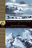 The South Pole: A Narrative History of the Exploration of Antarctica (National Geographic Adventure Classics) (0792267974) by Brandt, Anthony