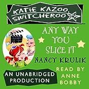 Katie Kazoo, Switcheroo #9: Any Way You Slice It | Nancy Krulik
