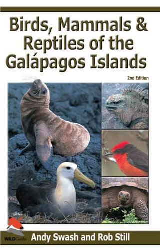 Birds, Mammals, and Reptiles of the Galápagos Islands: An Identification Guide, 2nd Edition