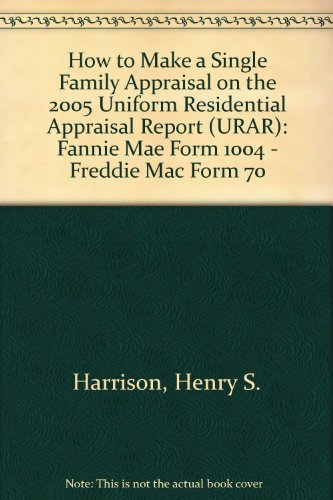how-to-make-a-single-family-appraisal-on-the-2005-uniform-residential-appraisal-report-urar-fannie-m