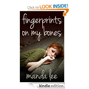 Fingerprints on my Bones: A Novella in Free Verse