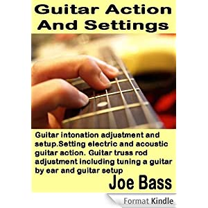 guitar action and settings guitar intonation adjustment and setup setting electric and. Black Bedroom Furniture Sets. Home Design Ideas