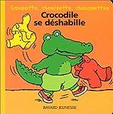 """Afficher """"Crocodile se déshabille"""""""