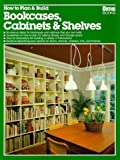 How to Plan and Build Bookcases, Cabinets and Shelves