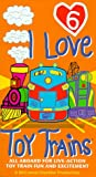 I Love Toy Trains 6 [VHS]