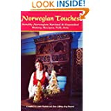 Norwegian Touches: History, Recipes, Folk Arts Notably Norwegian