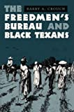 The Freedmen's Bureau and Black Texans