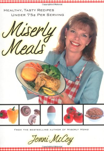 Miserly Meals: Healthy, Tasty Recipes Under 75¢ Per Serving front-214777