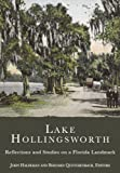 img - for Lake Hollingsworth:: Reflections and Studies on a Florida Landmark book / textbook / text book