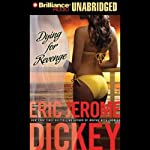 Dying for Revenge: Gideon Trilogy, Book 3 (       UNABRIDGED) by Eric Jerome Dickey Narrated by Dion Graham, Susan Ericksen