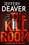 The Kill Room (Lincoln Rhyme Series)