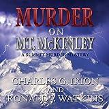 Murder on Mt. McKinley: A Summit Murder Mystery, Book 3