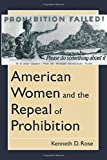 American Women and the Repeal of Prohibition (The American Social Experience)