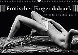 Erotischer Fingerabdruck - Besondere Hautmerkmale (Wandkalender 2017 DIN A3 quer): Schwarzweiß Aktkalender (Monatskalender, 14 Seiten ) (CALVENDO Kunst)