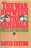 The War Between the Generals: Inside the Allied High Command