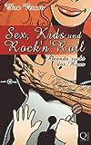 'Sex, Kids und Rock'n'Roll:...' von 'Thea Verano'