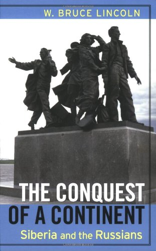 The Conquest of a Continent: Siberia and the Russians