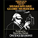 Sherlock Holmes and the Shakespeare Globe Murders Audiobook by Barry Day Narrated by David Ian Davies
