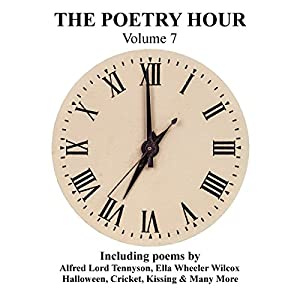 The Poetry Hour, Volume 7: Time for the Soul Hörbuch von Alfred Lord Tennyson, Ella Wheeler Wilcox Gesprochen von: Richard Mitchley, Ghizela Rowe