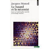 Le Hasard et la N�cessit�par Jacques Monod