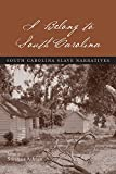 img - for I Belong to South Carolina: South Carolina Slave Narratives book / textbook / text book