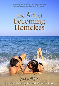 (FREE on 1/8) The Art Of Becoming Homeless by Sara Alexi - http://eBooksHabit.com