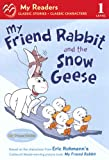 My Friend Rabbit and the Snow Geese (My Readers: Level 1 (Pb)) (0606284303) by Rohmann, Eric