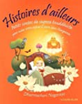 Histoires d'ailleurs : Petits contes...