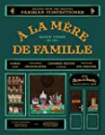 A la Mere de Famille: Recipes from th...
