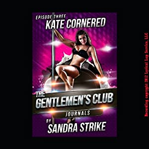 Kate Cornered: Sex at a Glory Hole: The Gentlemen's Club Journals | [Sandra Strike]