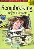 echange, troc Editions ESI - Scrapbooking : Images d'enfants