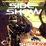 Side Show: 13th Spaceborne, Book 2 (       UNABRIDGED) by Rick Shelley Narrated by Ax Norman