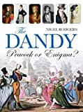 img - for The Dandy: Peacock or Enigma? book / textbook / text book