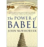 { The Power of Babel: A Natural History of Language Paperback } McWhorter, John ( Author ) Jan-07-2003 Paperback