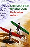 Christopher Isherwood Un hombre soltero/ A Single Man