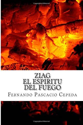 Ziag, El espiritu del fuego