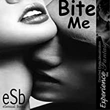 Bite Me Audiobook by Essemoh Teepee Narrated by Essemoh Teepee
