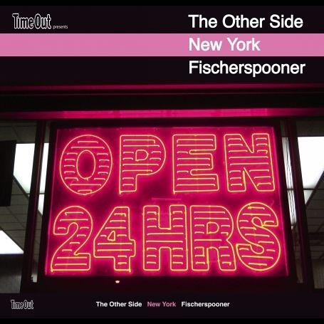Fischerspooner - The Other Side: New York/Mixed By Fischerspooner/+DVD - Zortam Music