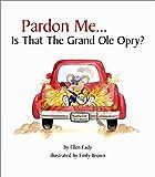 Pardon Me... Is That the Grand Ole Opry? (Pardon Me...)