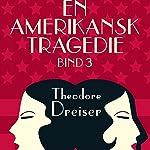En amerikansk tragedie 3 | Theodore Dreiser
