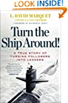 Turn the Ship Around ! A True Story o...