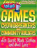 Games, Crowdbreakers and Community Builders (Fresh Ideas Resource) (0830718818) by Jim Burns