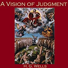 A Vision of Judgment Audiobook by H. G. Wells Narrated by Cathy Dobson