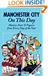 Manchester City On This Day: History,...