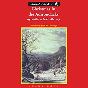 Christmas in the Adirondacks | [William H.H. Murray]