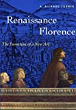 Renaissance Florence: The Invention of A New Art (Trade Version) (Perspectives) (0810927365) by Richard Turner