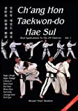 Ch'ang Hon Taekwon-do Hae Sul - Real Applications To The ITF Patterns