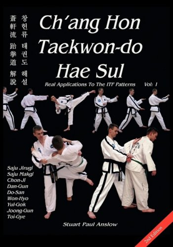 Ch'ang Hon Taekwon-do Hae Sul - Real Applications to the ITF Patterns: Vol 1
